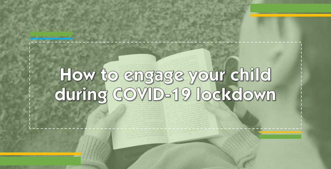 How to engage your child during COVID-19