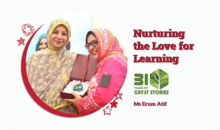 Nurturing the Love for Learning by Ms Erum Atif